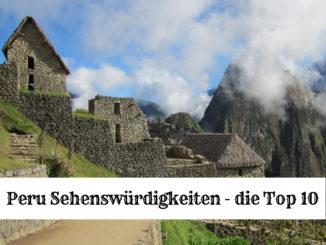 Peru Sehenswürdigkeiten - die Top 10
