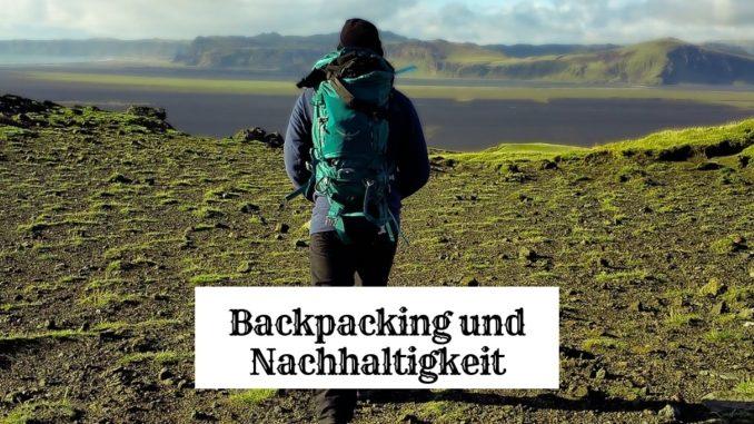 Backpacking und nachhaltiges reisen