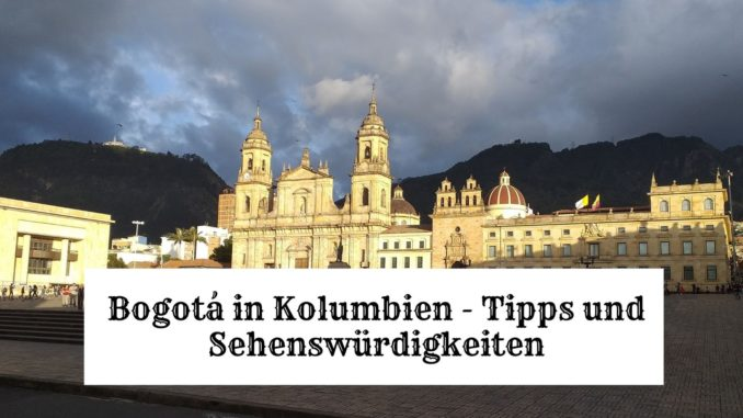 Kolumbien Bogota Sehenswuerdigkeiten tipps
